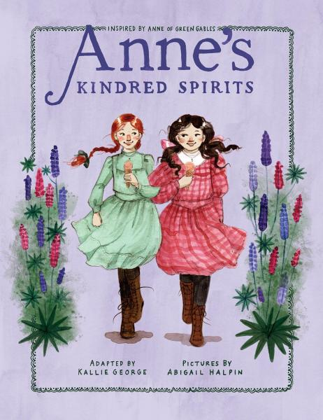 Annes Kindred Spirits: Inspired by Anne of Green Gables (An Anne Chapter Book) by  Kallie George