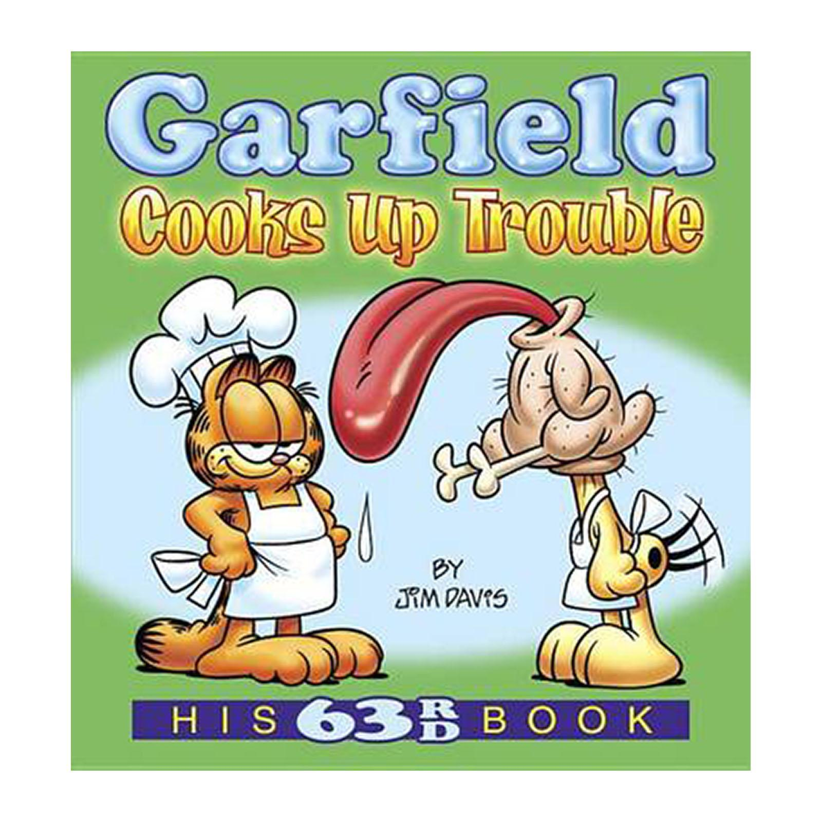 Garfield Cooks Up Trouble: His 63Rd Book (Paperback)