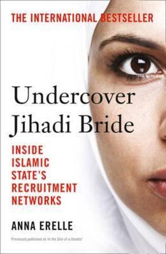 Undercover Jihadi Bride : Inside Islamic States Recruitment Networks