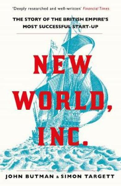 New World, Inc.: The Story of the British Empires Most Successful Start-Up PB (9781786495495)