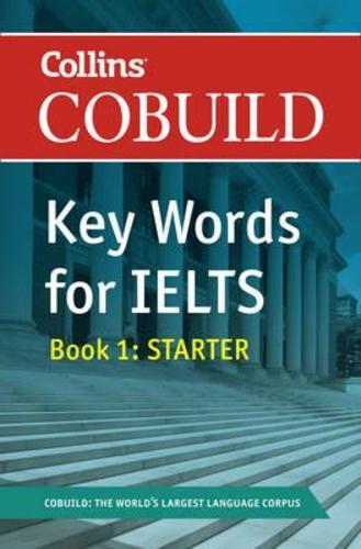 COBUILD Key Words for IELTS: Book 1 Starter : IELTS 4-5.5 (B1+)