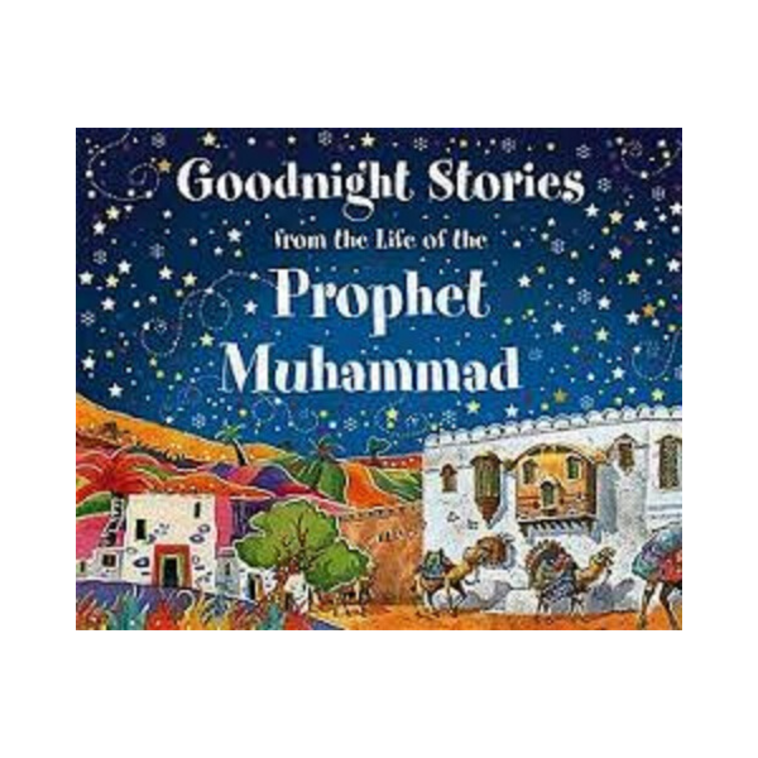 Goodnight Stories from the Life of the Prophet Muhammad Islamic educational Book for Kids and Children