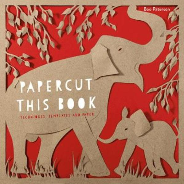 Papercut This Book: Techniques, templates and paper PB (9781849944090)