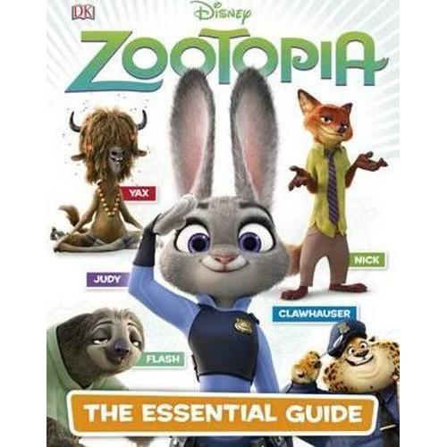 Disney Zootopia : The Essential Guide