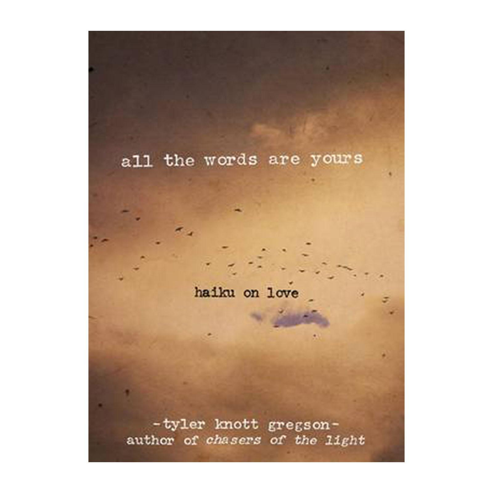 All The Words Are Yours: Haiku On Love (Hardback)