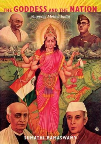The Goddess and the Nation : Mapping Mother India