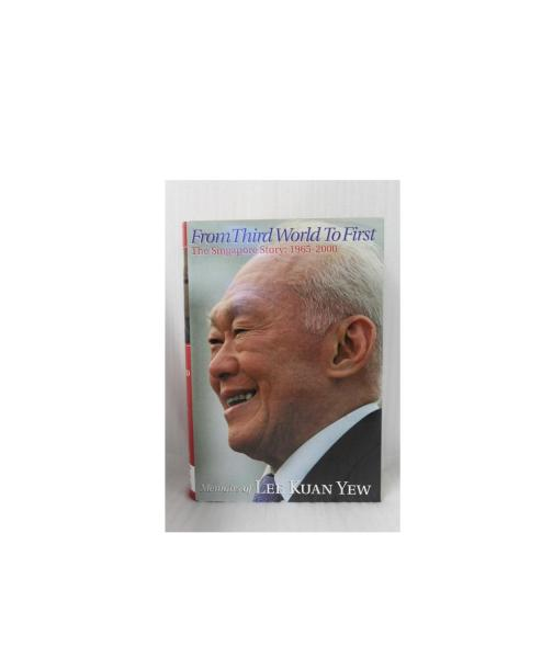 FROM THIRD WORLD TO FIRST. The Singapore Story 1965-2000 MEMOIRS OF LEE KUAN YEW (Hardcover/2000 Times Editions)