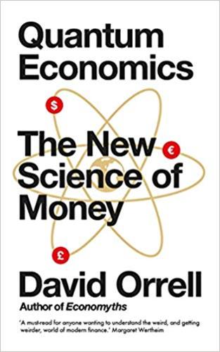 Quantum Economics : The New Science of Money