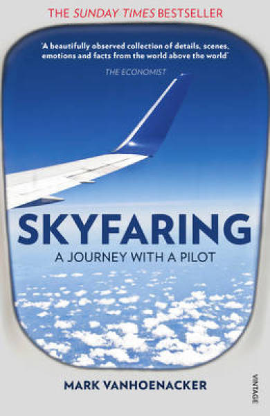 Skyfaring: A Journey with a Pilot PB (9780099589853)