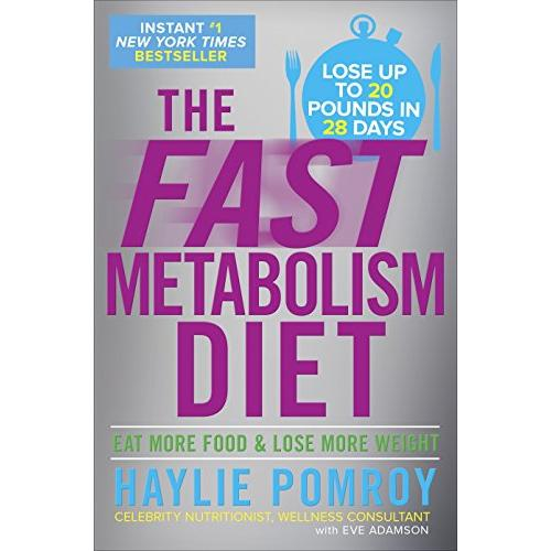 Haylie Pomroy The Fast Metabolism Diet: Eat More Food and Lose More Weight - Hardcover