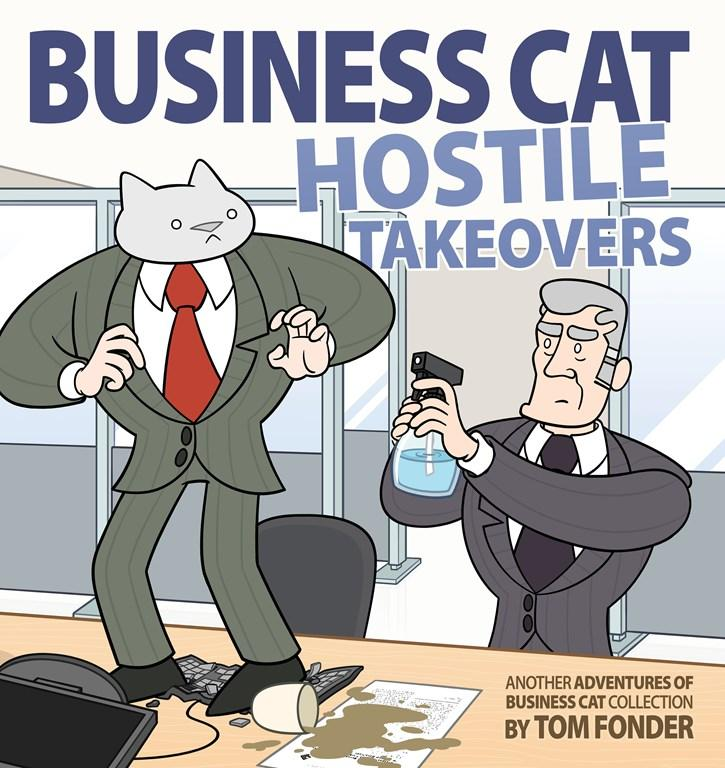 Business Cat: Hostile Takeovers by Tom Fonder