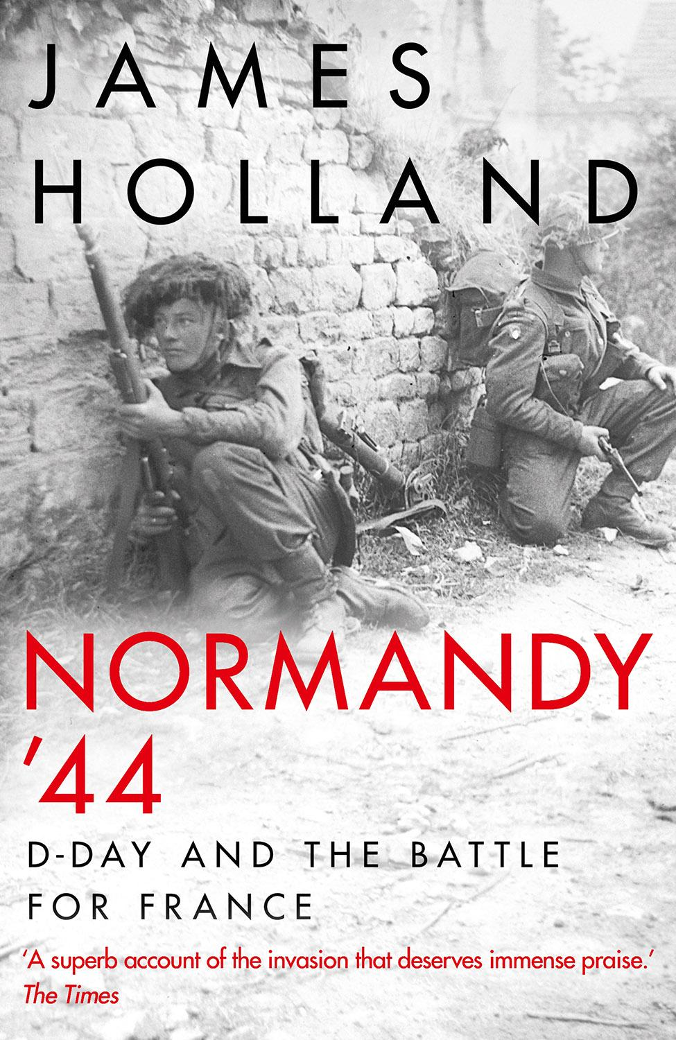 Normandy 44 by  James Holland