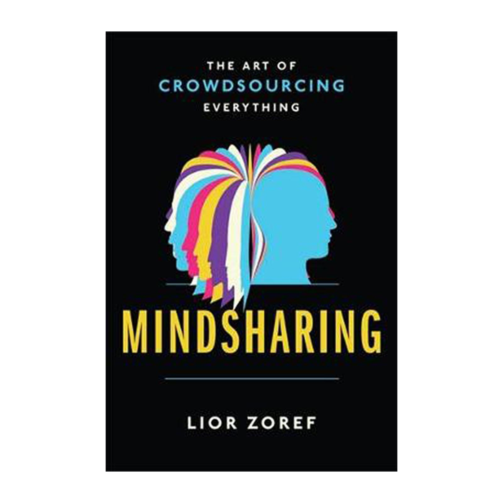 Mindsharing: The Art Of Crowdsourcing Everything (Paperback)