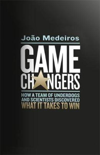 Game Changers: How a Team of Underdogs and Scientists Discovered What it Takes to Win TPB (9781408708453)