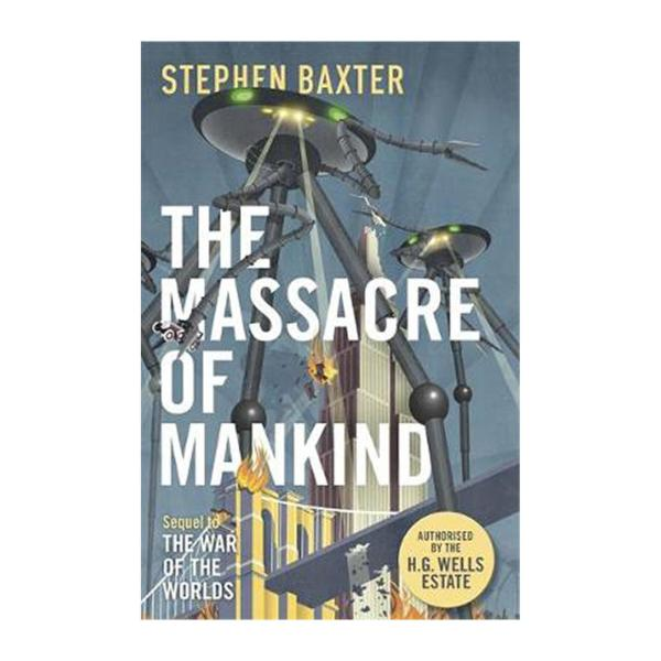The Massacre Of Mankind: Authorized Sequel To The War Of The Worlds (Paperback)