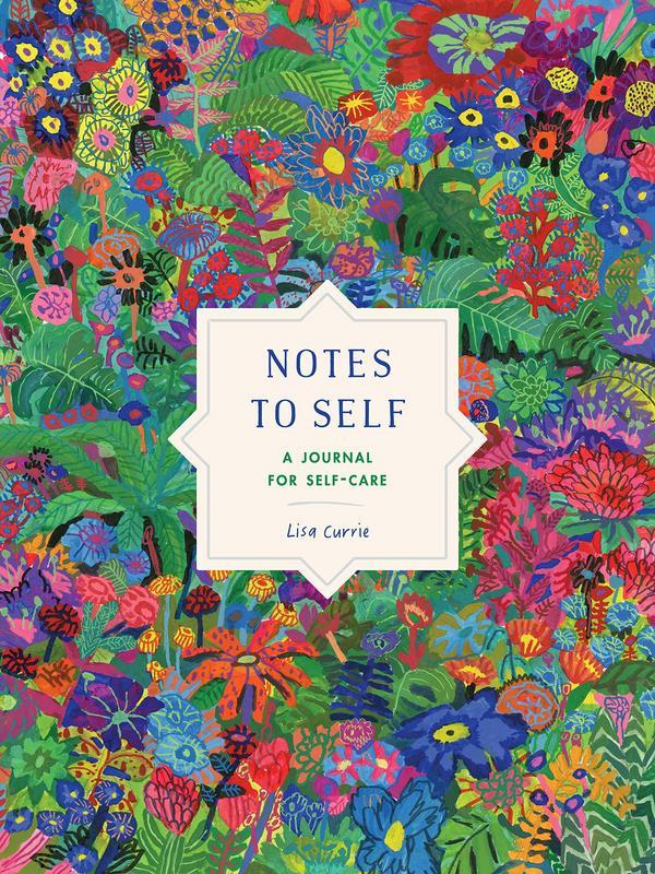 Notes to Self: A Journal for Self-Care by  Lisa  Currie