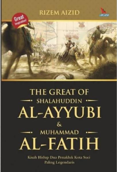 The Great Of Shalahuddin AL- Ayyubi & Muhammad AL-Fatih (Malay book)