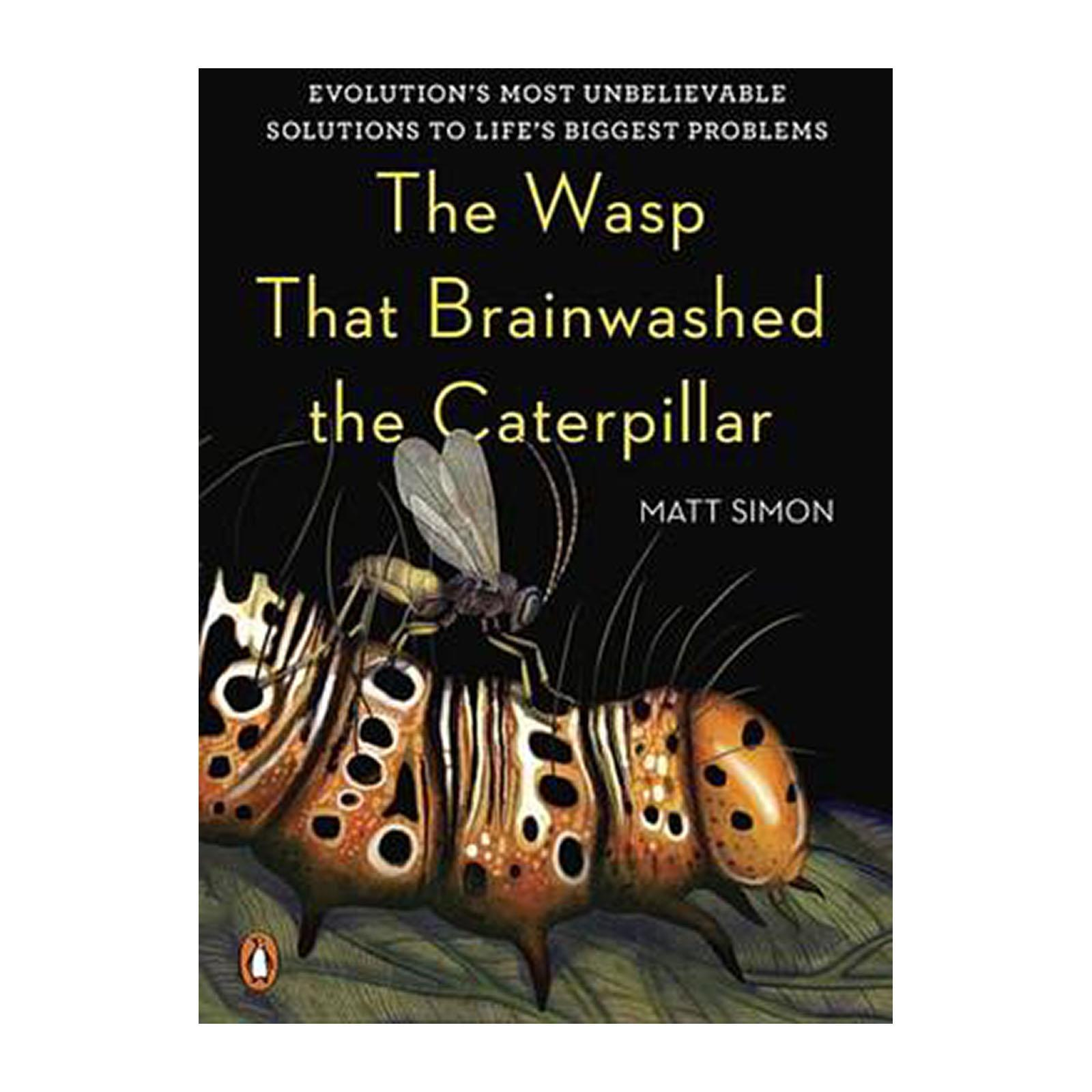 The Wasp That Brainwashed The Caterpillar (hardback) By Redmart.