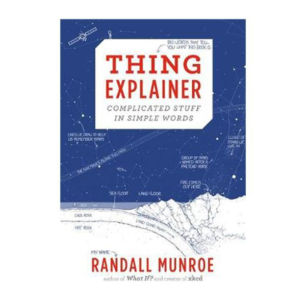 Thing Explainer: Complicated Stuff In Simple Words (Hardcover)