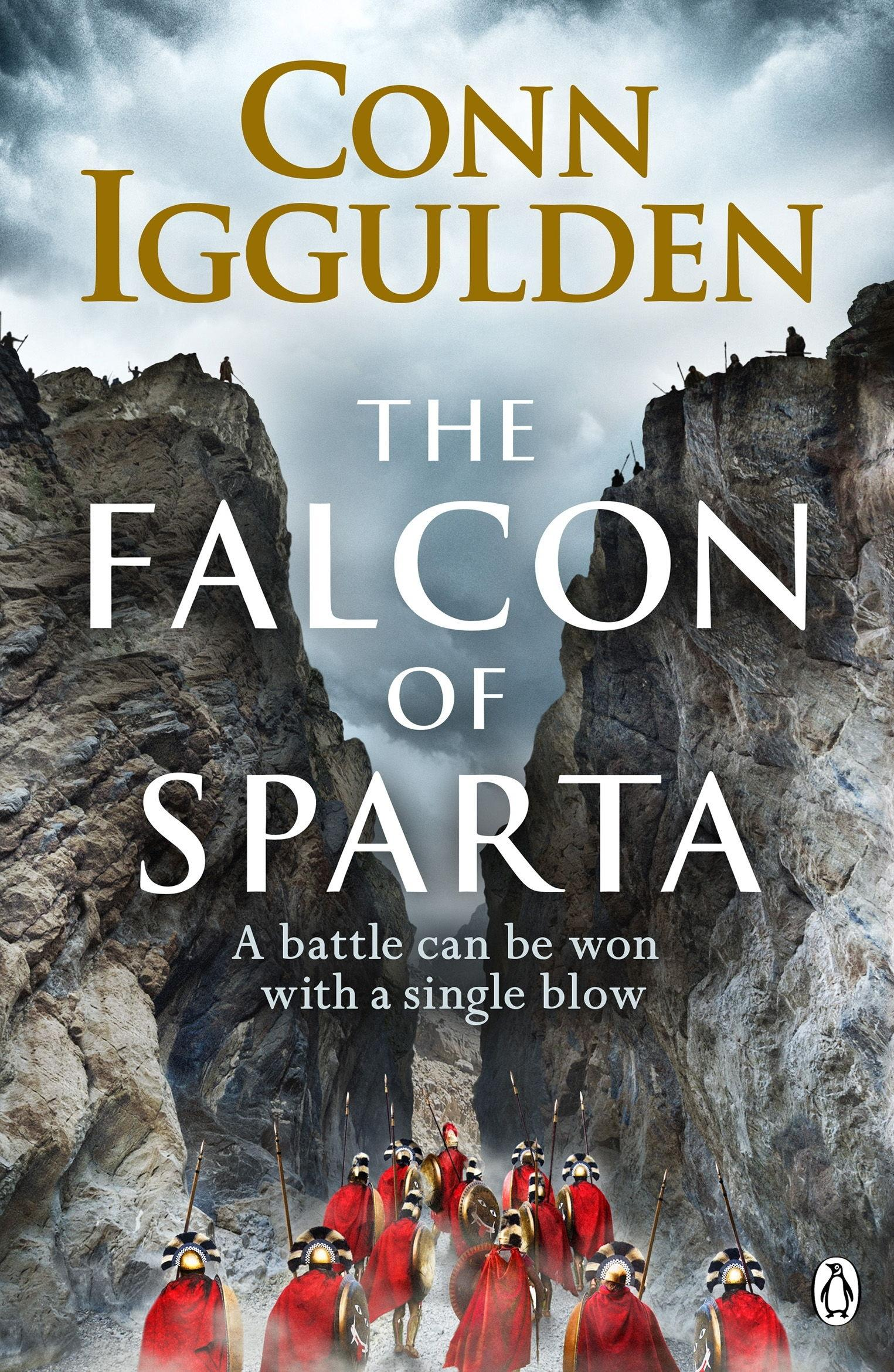 The Falcon of Sparta: The bestselling author of the Emperor and Conqueror series returns to the Ancient World by Conn Iggulden