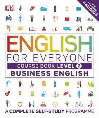 English for Everyone Business English Course Book Level 2 : A Complete Self-Study Programme