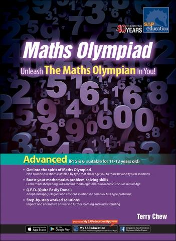 Maths Olympiad – Unleash The Maths Olympian In You! (Advanced) — by Terry Chew