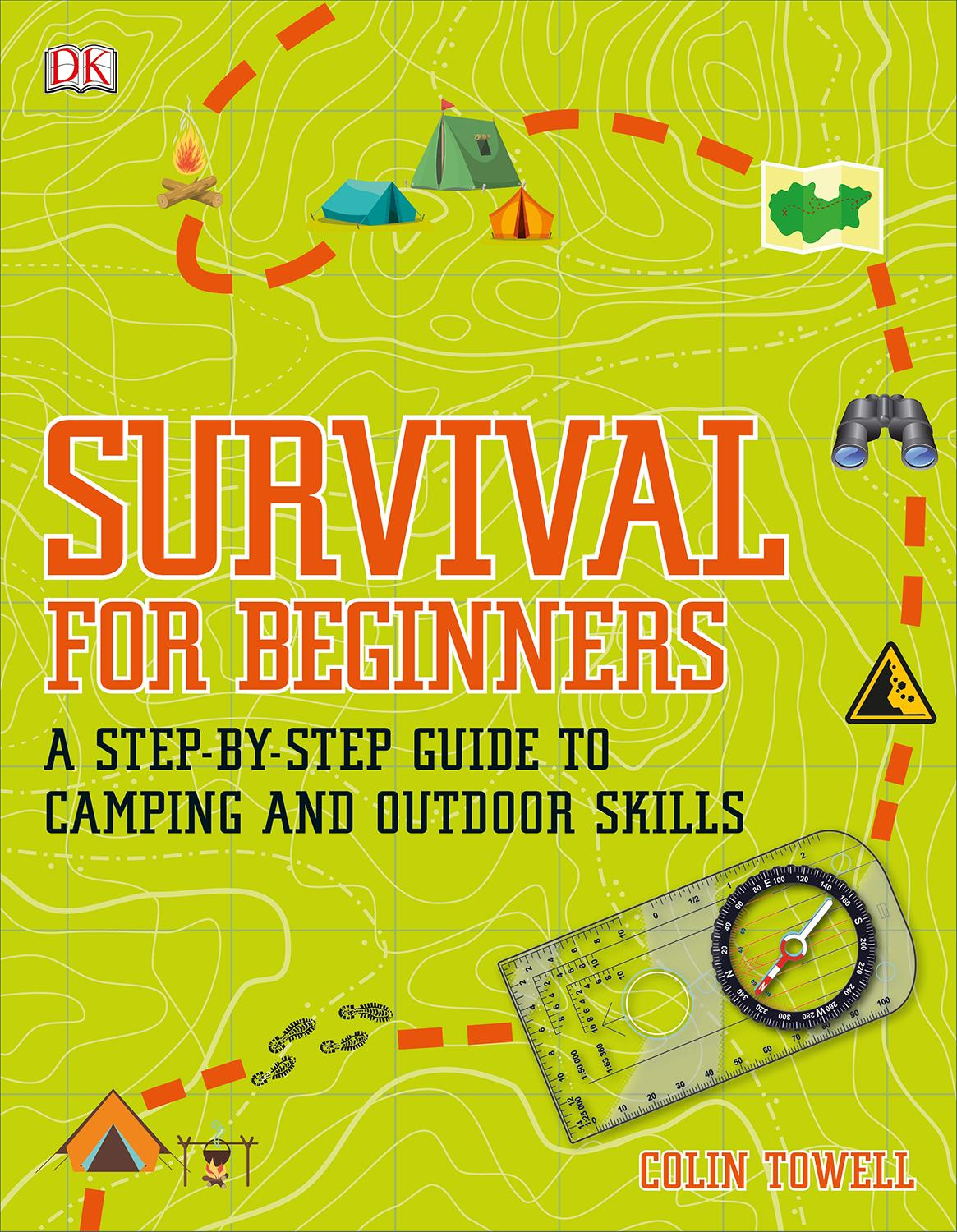 Survival for Beginners: A step-by-step guide to camping and outdoor skills by DK