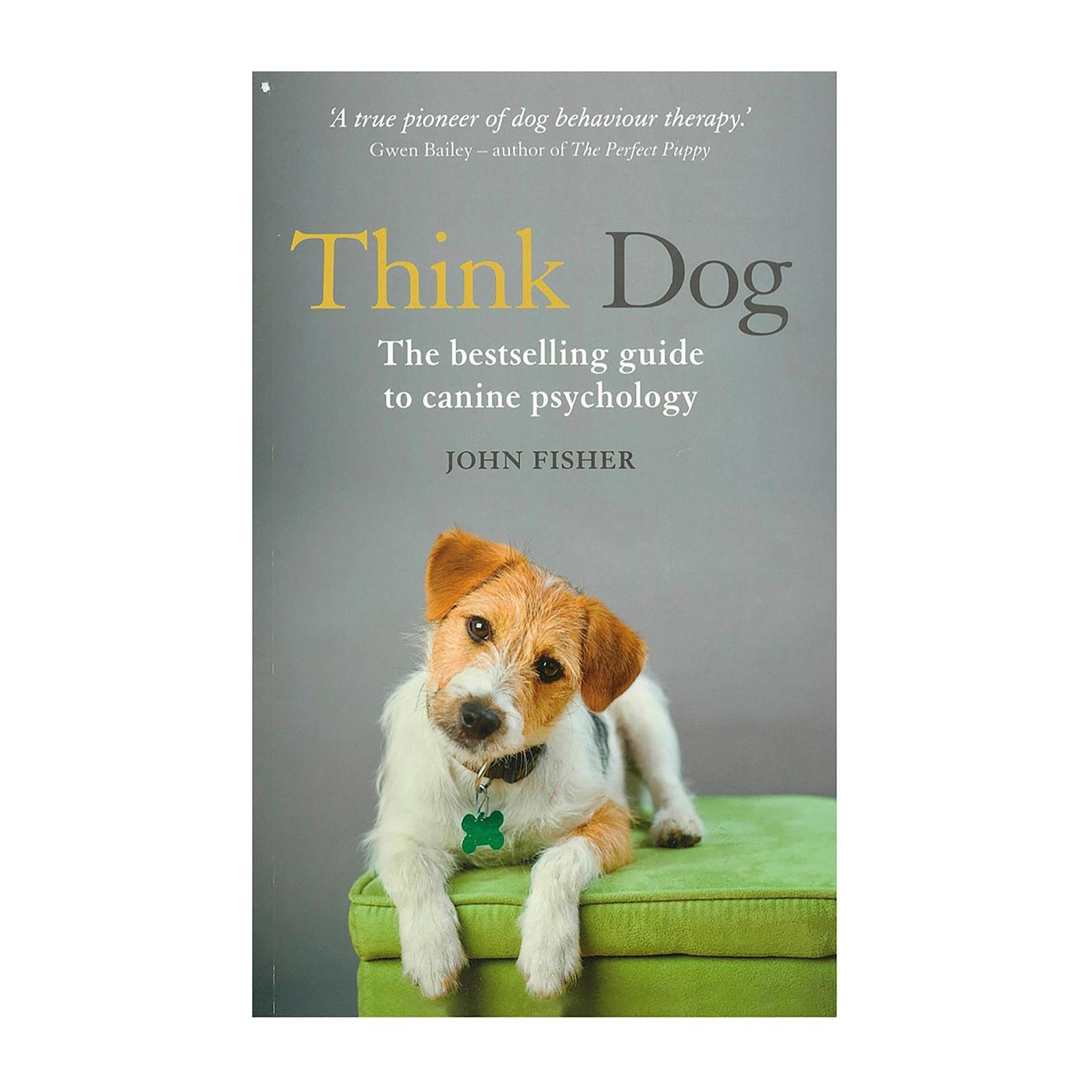 Think Dog!: An Owners Guide To Canine Psychology