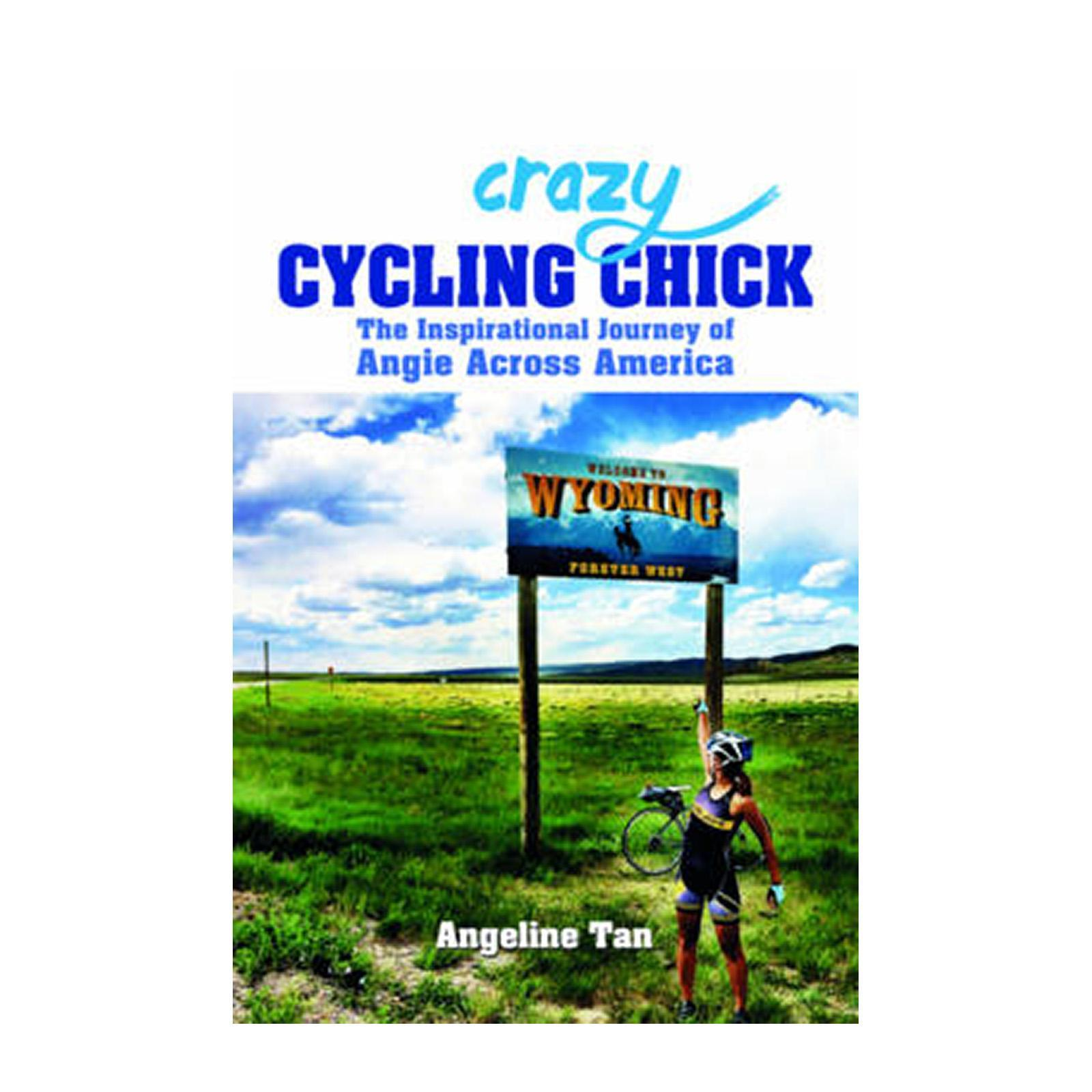 Crazy Cycling Chick: The Inspirational Journey Of Angie Across America (Paperback)