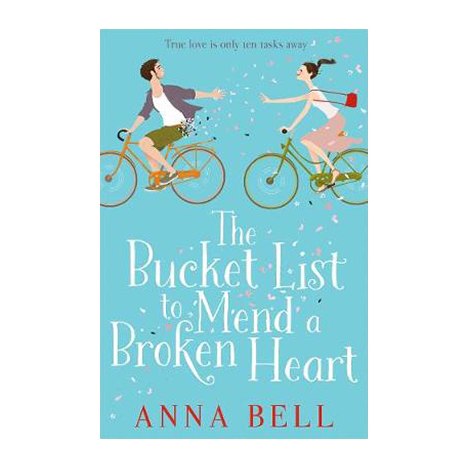 The Bucket List To Mend A Broken Heart: The Laugh-Out-Loud Love Story Of The Year! (Paperback)