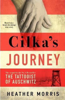 Cilkas Journey: The sequel to The Tattooist of Auschwitz