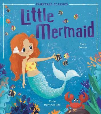 Little Mermaid (Fairytale Classics) by  Anna Bowles