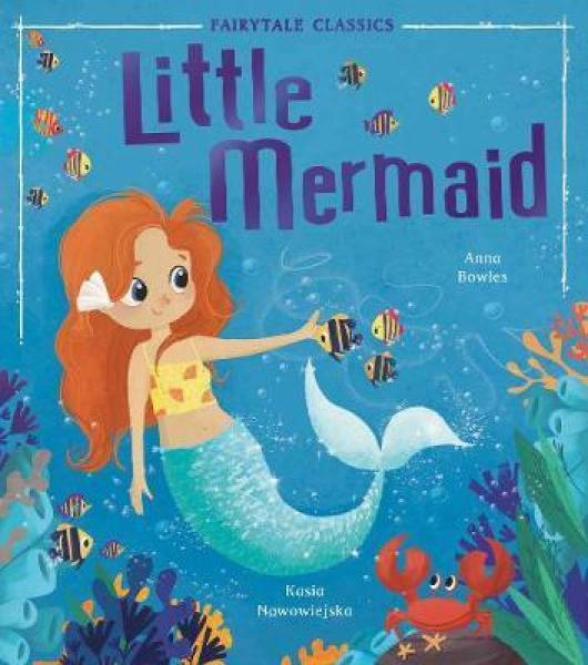 Little Mermaid (Fairytale Classics) by  Anna Bowles