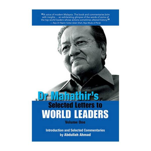 Dr. Mahathirs Selected Letters To World Leaders: Volume 1 (Paperback)