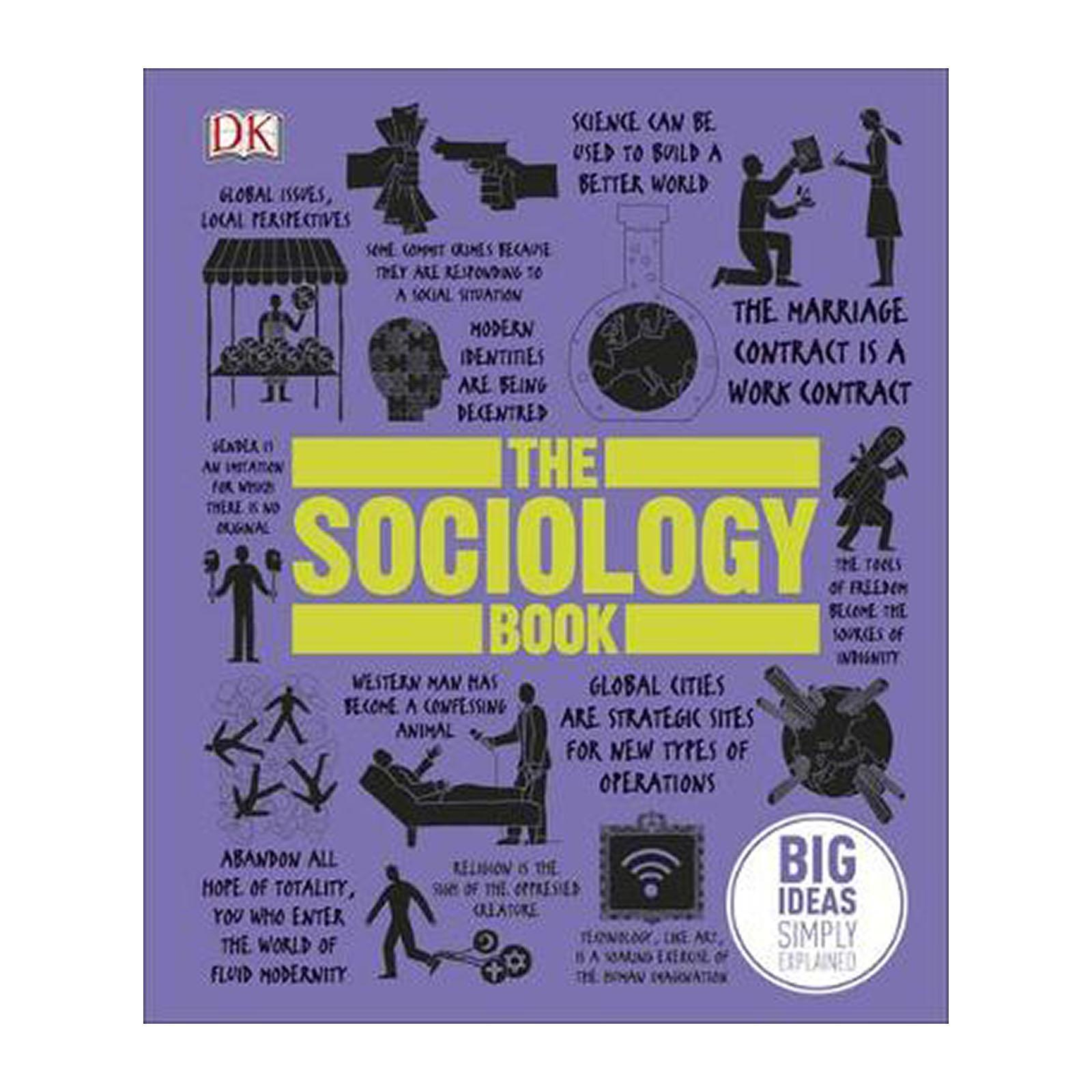 The Sociology Book: Big Ideas Simply Explained (Hardback)