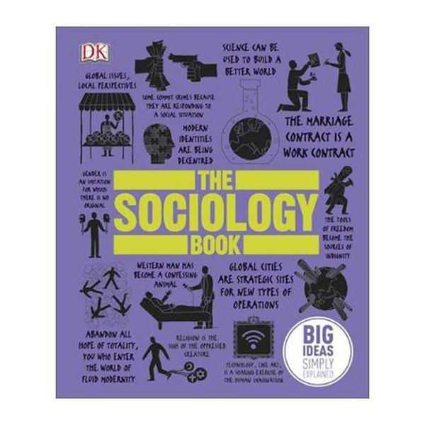 The Sociology Book: Big Ideas Simply Explained (Hardback)