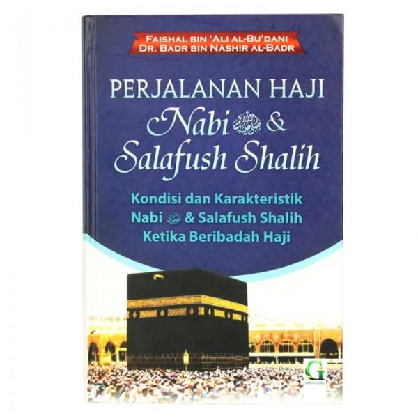 Perjalanan Haji Nabi & Salafush Shalih (hc)