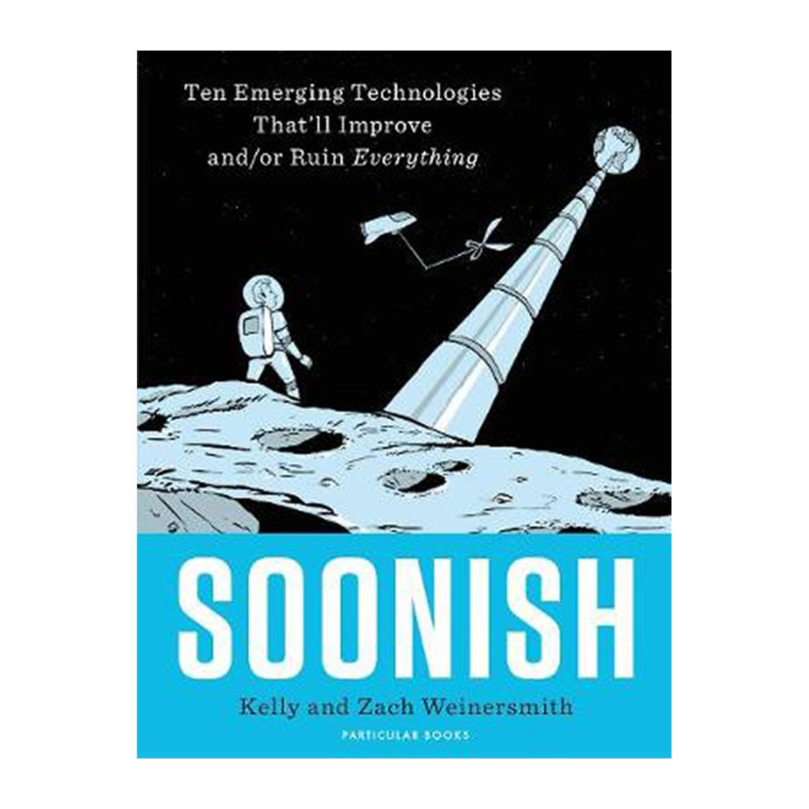 Soonish: Ten Emerging Technologies That Will Improve And/or Ruin Everything (hardback) By Redmart.