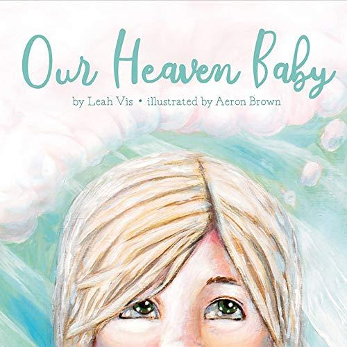 Leah Vis Our Heaven Baby: a book on miscarriage and the hope of Heaven - Hardcover