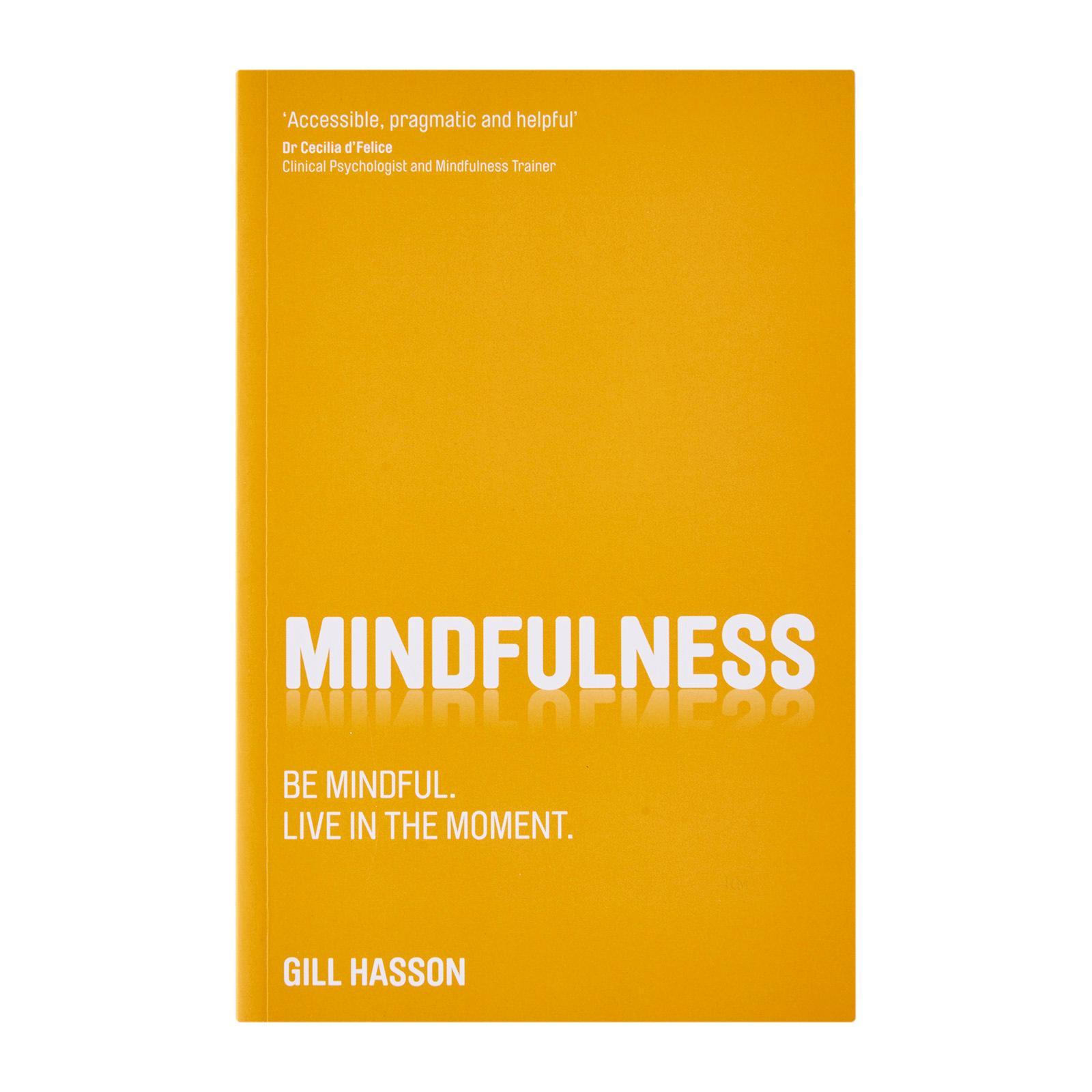 Mindfulness: Be Mindful Live In The Moment