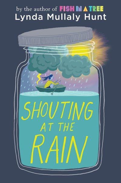 Shouting At The Rain by Hunt Lynda Mullaly