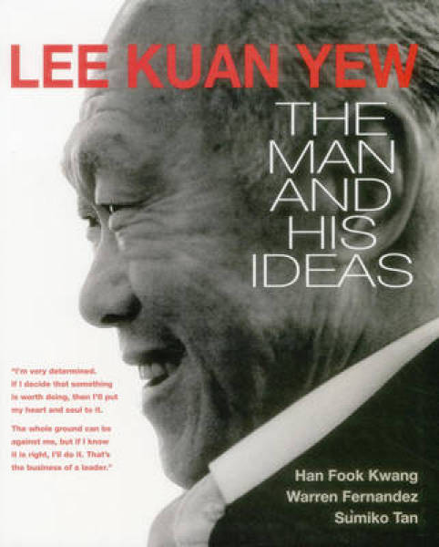 Lee Kuan Yew: The Man and His Ideas PB (9789814677622)