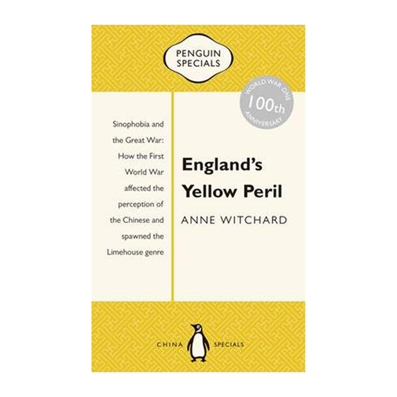 Englands Yellow Peril: Sinophobia And The Great War: Penguin Specials (Paperback)