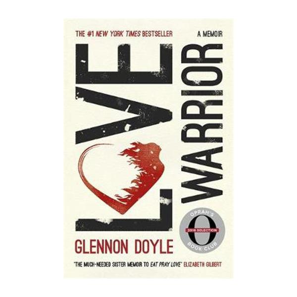 Love Warrior (Oprahs Book Club): A Memoir (Paperback)