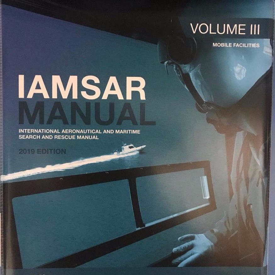 IAMSAR Manual: International Aeronautical and Maritime Search and Rescue Manual, Volume III Mobile Facilities 2019 Edition