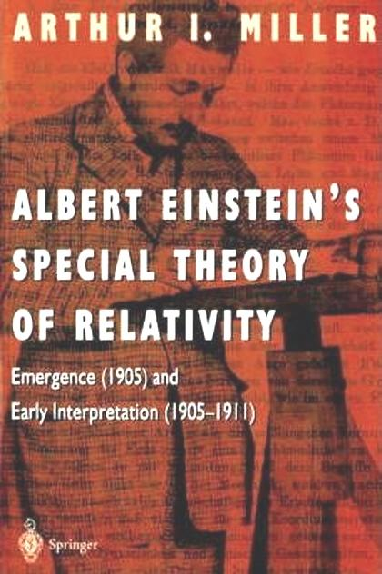 Albert Einsteins Special Theory of Relativity : Emergence (1905) and Early Interpretation (1905-1911)