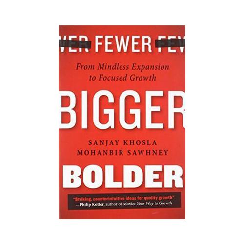 Fewer, Bigger, Bolder