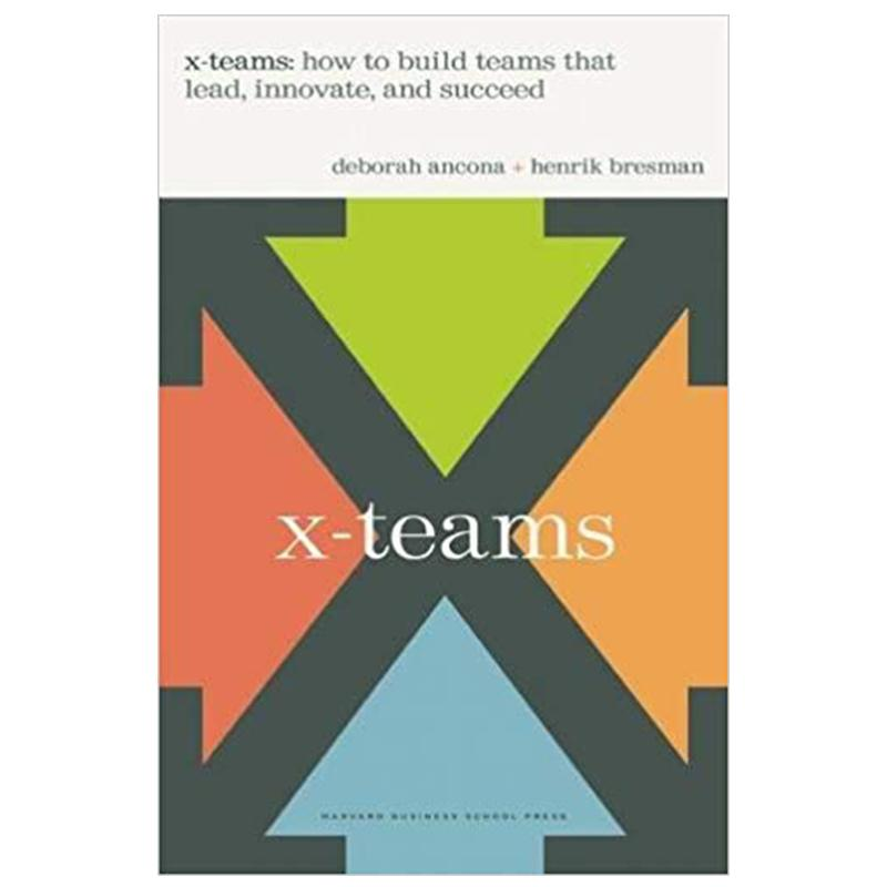 BOOK - X-TEAMS: HOW TO BUILD TEAMS THAT LEAD, INNOVATE, AND SUCCEED