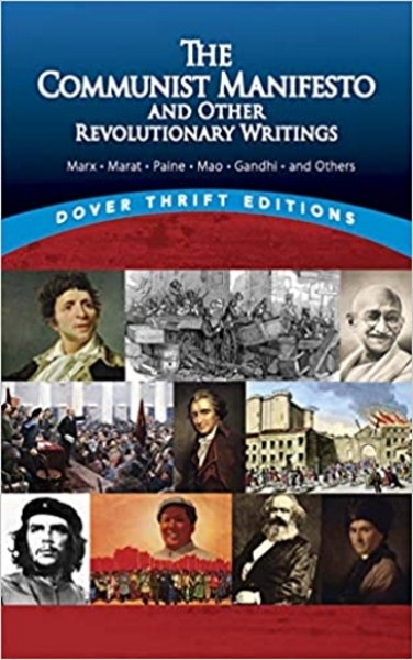 Revolutionary Writings: The Communist Manifesto and Others.