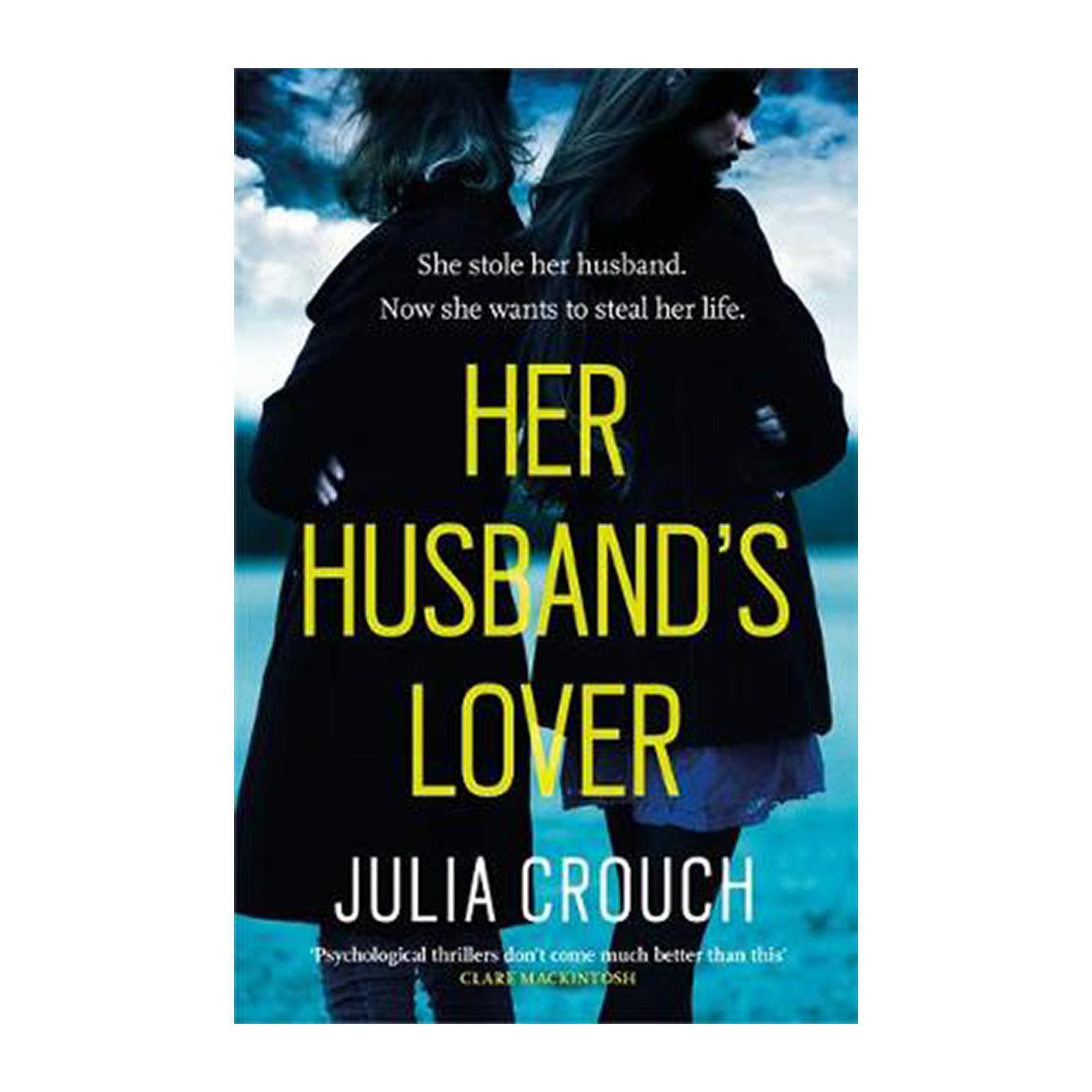 Her Husbands Lover: A Gripping Psychological Thriller With The Most Unforgettable Twist Yet (Paperback)